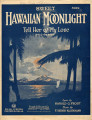 Sweet Hawaiian moonlight : (tell her of my love) : solo or duet [with audio link]